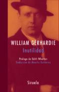 INUTILIDAD - 9788478449644 - WILLIAM GERHARDIE