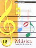 MUSICA: CUADERNO DE EJERCICIOS Nº 10 - 9788478872244 - VV.AA.