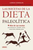 LAS RECETAS DE LA DIETA PALEOLITICA - 9788479538644 - LOREN CORDAIN