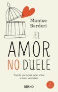 EL AMOR NO DUELE - 9788479539344 - MONTSE BARDERI