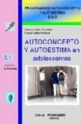 AUTOCONCEPTO Y AUTOESTIMA EN ADOLESCENTES (PROGRAMA DE AUTOCONCEP TO Y AUTOESTIMA E.S.O.) - 9788479866044 - ANTONIO VALLES ARANDIGA