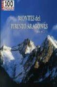 MONTES DEL PIRINEO ARAGONES (LOS 100 PAISAJES) - 9788482162744 - JOSE DELGADO PASCUAL