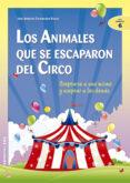 LOS ANIMALES QUE SE ESCAPARON DEL CIRCO: ACEPTARSE A UNO MISMO Y ACEPTAR A LOS DEMAS - 9788483165744 - JOSE A. FERNANDEZ BRAVO