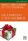 SACA PARTIDO A TUS AHORROS - 9788483565544 - LUIS BARALLAT
