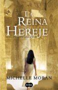 la reina hereje (ebook)-michelle moran-9788483653944