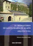 el monasterio de santa maria de alaon: arquitectura-roberto benedicto salas-9788484655244