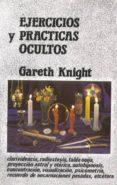 EJERCICIOS Y PRACTICAS OCULTOS - 9788485316144 - GARETH KNIGHT