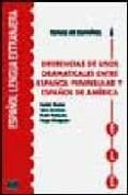 DIFERENCIAS DE USOS GRAMATICALES ENTRE ESPAÑOL PENINSULAR Y ESPAÑ - 9788489756144 - VV.AA.