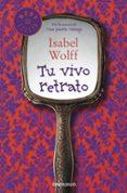 TU VIVO RETRATO - 9788490322444 - ISABEL WOLFF