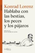 HABLABA CON LAS BESTIAS, LOS PECES Y LOS PAJAROS - 9788490664544 - KONRAD LORENZ