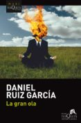 LA GRAN OLA - 9788490665244 - DANIEL RUIZ GARCIA