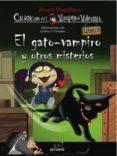 EL GATO-VAMPIRO Y OTROS MISTERIOS (CRONICAS DEL VAMPIRO VALENTIN) - 9788492691944 - ALVARO MAGALHAES
