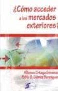 ¿COMO ACCEDER A LOS MERCADOS EXTERIORES? - 9788492779444 - ALFONSO ORTEGA GIMENEZ