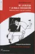 DE LA BUENA Y LA MALA EDUCACION - 9788493653644 - RICARDO MORENO CASTILLO