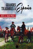 GRANDES TRAIDORES A ESPAÑA - 9788494392344 - JESUS ANGEL ROJO PINILLA