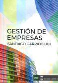 GESTION DE EMPRESAS - 9788494698644 - SANTIAGO GARRIDO BUJ