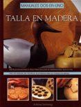 TALLA EN MADERA: MANUALES DOS EN UNO - 9788495376244 - ANTONY DENNING