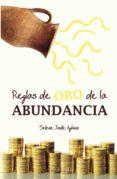 REGLAS DE ORO DE LA ABUNDANCIA - 9788495645944 - SELENE JADE AGHINA