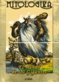 MITOLOGIKA (EL MUNDO DE LAS GIGANTES) - 9788495825544 - ARITZA BERGARA