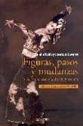 FIGURAS, PASOS Y MUDANZAS - 9788496710344 - JOSE LUIS NAVARRO GARCIA