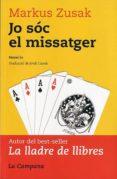 JO SOC EL MISSATGER - 9788496735644 - MARKUS ZUSAK
