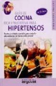 GUIA DE COCINA RICA Y NUTRITIVA PARA HIPERTENSOS: RECETAS Y CUIDA DOS ESPECIALES PARA CONTROLAR ADECUADAMENTE LA HIPERTENSION ARTERIAL - 9788496912144 - CARLOS ALBERTO CUEVAS
