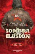 la sombra de una ilusion-christian von ditfurth-9788496952744