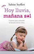 (PE) HOY LLUVIA, MAÑANA SOL - 9788497546744 - SABINE SEYFFERT