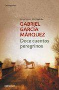 DOCE CUENTOS PEREGRINOS - 9788497592444 - GABRIEL GARCIA MARQUEZ