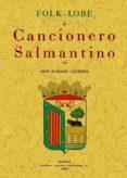 FOLK-LORE O CANCIONERO SALMANTINO (ED. FACSIMIL) - 9788497614344 - DAMASO LEDESMA