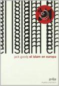 EL ISLAM EN EUROPA - 9788497840644 - JACK GOODOY