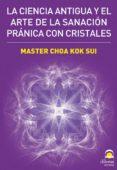 la ciencia antigua y el arte de la sanacion pranica con cristales-choa kok sui-9788498271744