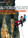 AUTORRESCATE EN PAREDES, GLACIARES Y AVALANCHAS - 9788498293944 - MAXIMO MURCIA AGUILERA