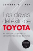 LAS CLAVES DEL EXITO DE TOYOTA: 14 PRINCIPIOS DE GESTION DEL FABR ICANTE MAS GRANDE DEL MUNDO - 9788498750744 - JEFFREY K. LIKER