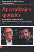 APRENDIZAJES GLOBALES: DESCOLONIZAR, DESMERCANTILIZAR Y DESPATRIARCALIZAR DESDE LAS EPISTEMOLOGIAS DEL SUR - 9788498888744 - BOAVENTURA DE SOUSA SANTOS