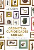 GABINETE DE CURIOSIDADES GRIEGAS: RELATOS EXTRAÑOS Y HECHOS SORPR ENDENTES - 9788498926644 - J.C. MCKEOWN