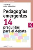 PEDAGOGÍAS EMERGENTES - 9788499219844 - ANNA FORES MIRAVALLES