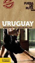 URUGUAY 2013 (FUERA DE RUTA) - 9788499355344 - GABRIELA PAGELLA ROVEA
