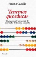 TENEMOS QUE EDUCAR - 9788499420844 - PAULINO CASTELLS