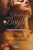 seducida por un canalla (ebook)-elizabeth boyle-9788499447544