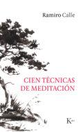 CIEN TÉCNICAS DE MEDITACIÓN - 9788499886244 - RAMIRO CALLE