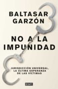 LA IMPUNIDAD - 9788499926544 - BALTASAR GARZON