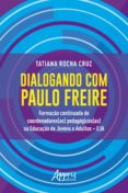 Descargar ebook gratis en pdf para Android DIALOGANDO COM PAULO FREIRE: de TATIANA ROCHA CRUZ in Spanish DJVU MOBI PDF 9788547323844