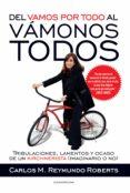 DEL VAMOS POR TODO AL VÁMONOS TODOS (EBOOK) - 9789500746144 - CARLOS M. REYMUNDO ROBERTS