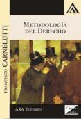 METODOLOGIA DEL DERECHO 2017 - 9789563920444 - FRANCESCO CARNELUTTI
