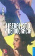 LIBERALISMO Y DEMOCRACIA (6ª ED.) - 9789681632144 - NORBERTO BOBBIO