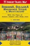 ROMANIA, BULGARIA, MACEDONIA, SERBIA & MONTENEGRO (INSIGHT TRAVEL MAP) (1:800000) - 9789812581044 - VV.AA.