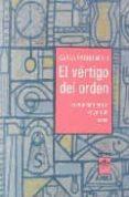 EL VERTIGO DEL ORDEN. LA RELACION ENTRE EL YO Y LA CASA - 9789871300044 - CARLA PASQUINELLI
