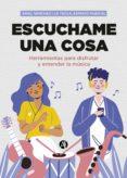 Descargas gratuitas de libros electrónicos en línea pdf ESCUCHAME UNA COSA de ARIEL SÁNCHEZ DJVU PDB ePub (Literatura española)