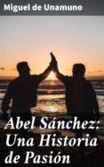 Amazon libros para descargar a ipad ABEL SÁNCHEZ: UNA HISTORIA DE PASIÓN  4057664118554